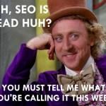 FIR #824: Is SEO really dead?