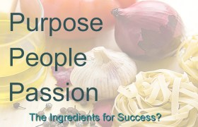 purpose, people passion, the ingredients for success?