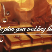 How To Plan Your Wedding Trousseau