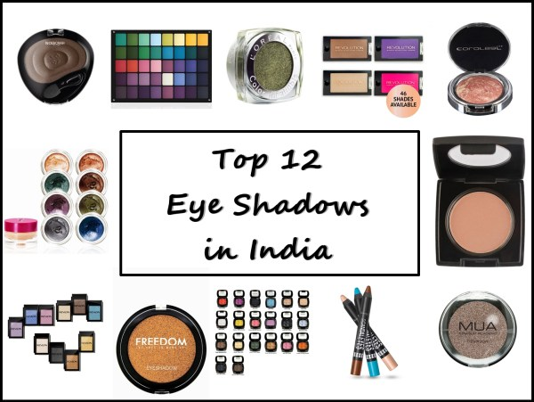 Top 12 Best & Affordable Eye Shadows in India, Indian Makeup and Beauty Blog