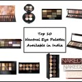 Top 10 Neutral Eye Shadow Palettes in India, Prices, Buy Online