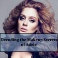 Decoding the Makeup Secrets of Adele, Adele Makeup Artist Tips and Tricks, Makeup Blog