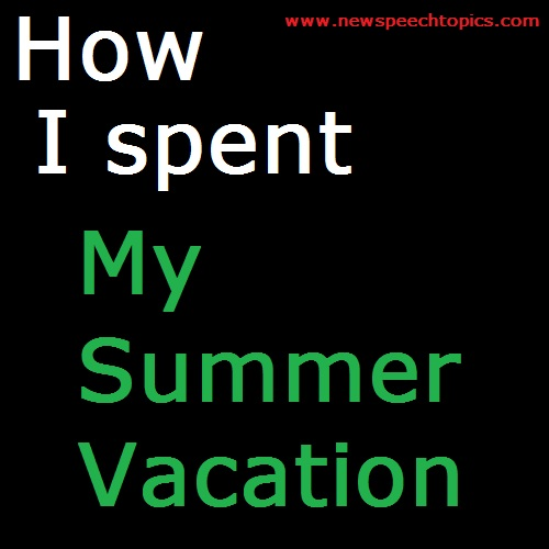 Short Essay On Planning To Spend My Summer Vacation  Find Your World Summer Holiday Essay What I Did On My Vacation As If Written