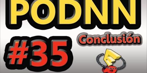 1506-22 PodNN 35 Especial E3 Conclusión