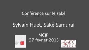 Conférence-de-Sylvain-Huet,-Saké-Samouraï-à-la-MCJP---Partie-1-Qu-est-ce-que-le-saké--(High).flv_000002000