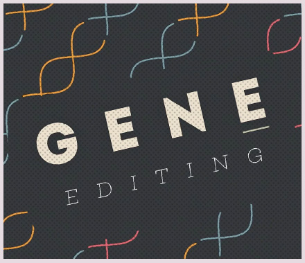 WELLCOME & RS / WHAT IS GENE EDITING?