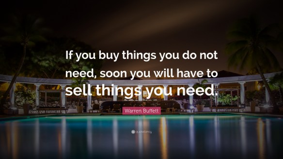 1700080-warren-buffett-quote-if-you-buy-things-you-do-not-need-soon-you