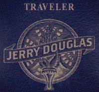 Jerry Douglas - Traveler
