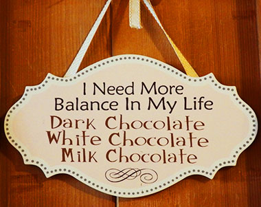 "A sign at the Brigittine Monastery in Amity. Oregon reads ""I need more balance in my life: Dark Chocolate, White Chocolate, Milk Chocolate"