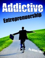 Addictive Entrepreneurship