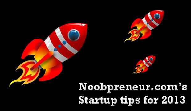 startup tips 2013