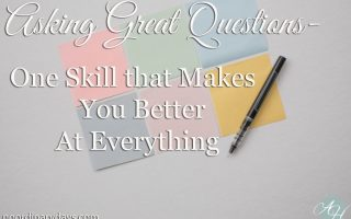 Asking Great Questions—One Skill That Makes You Better at Everything
