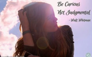 Be Curious, Not Judgmental