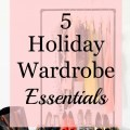 Holiday wardrobe essentials for a stress free holiday season