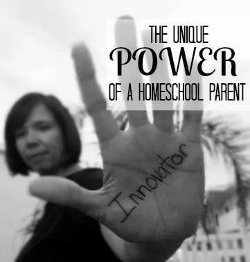 The Unique Power of a Homeschool Parent: Innovation