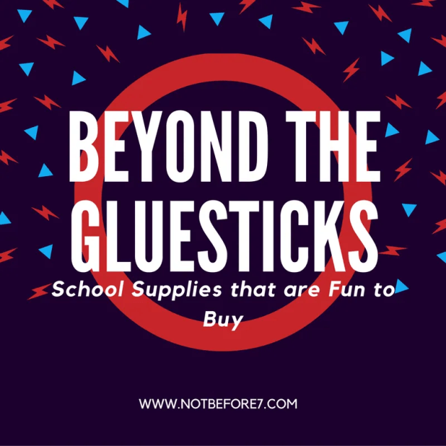 Beyond the Gluesticks: Schools Supplies that are Fun to Buy