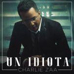 """Charlie Zaa anuncia el lanzamiento de su nuevo sencillo """"Un Idiota"""""""