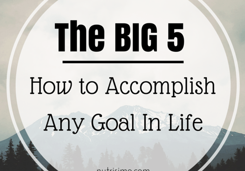 THE BIG 5: How to Accomplish Any Goal in Life