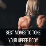 Best Moves to Tone Your Upper Body