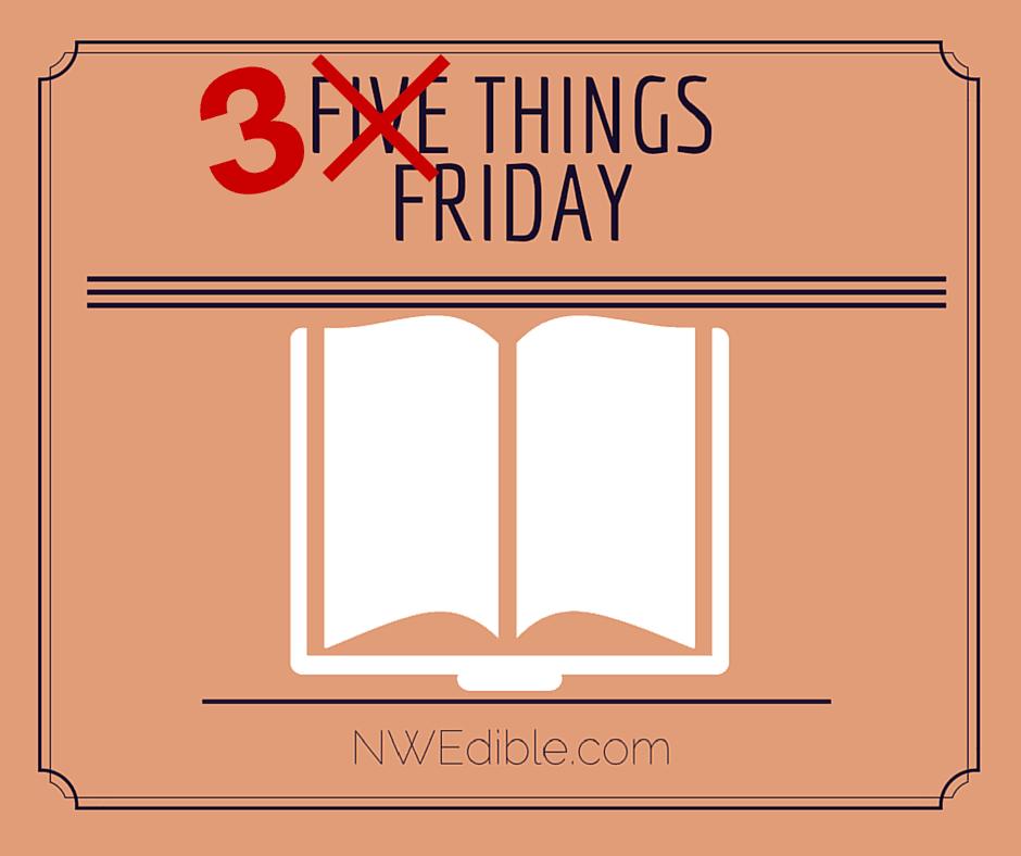 3 Things Friday