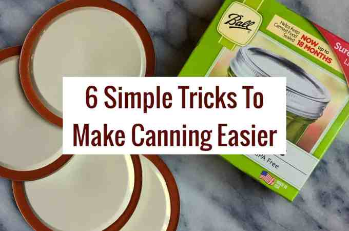 6 Simple Tricks To Make Canning Easier