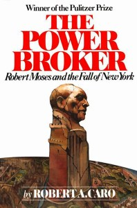 Robert Moses was a master builder who didn't know when to turn the caterpillar off.