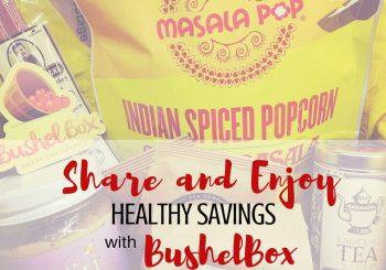 Share and Enjoy Healthy Savings with BushelBox