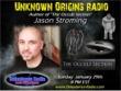 Jason Stroming on Unknown Origins Radio