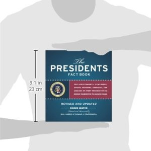 Presidents Fact Book Revised and Updated!: The Achievements, Campaigns, Events, Triumphs, and Legacies of Every President from George Washington to Barack Obama