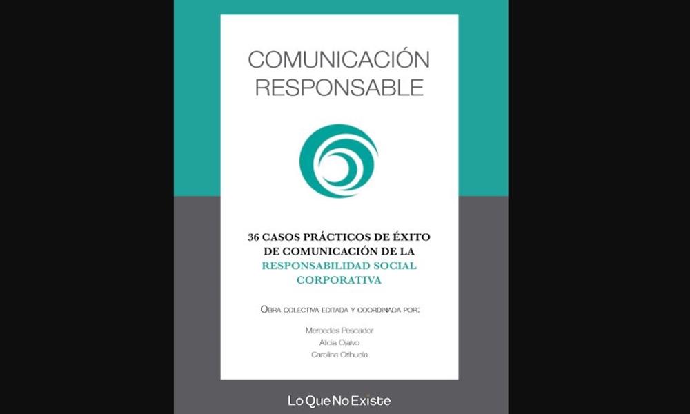 Loquenoexiste publica 'Comunicación Responsable'
