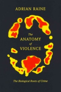 "Adrain Raine, ""The Anatomy of Violence"""