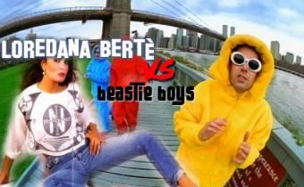 Loredana Bertè vs. Beastie Boys