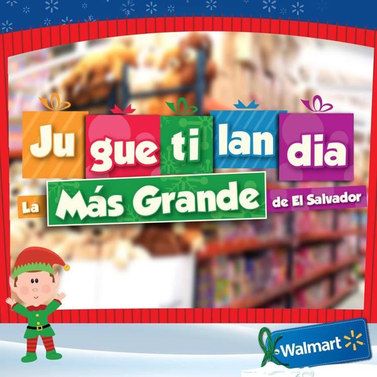 WALMART tiene JUGUETILANDIA la jugueteria mas grande de el salvador