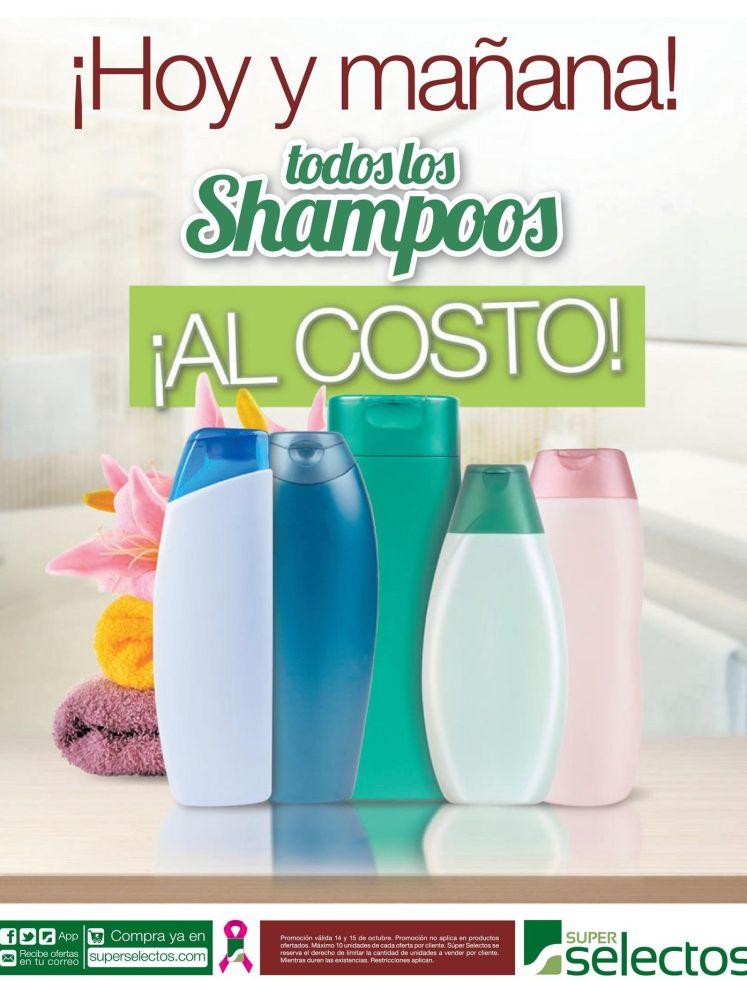 ATECION hoy y manana en SUper Selectos TODOS los SHAMPOOS al costo - 14oct15