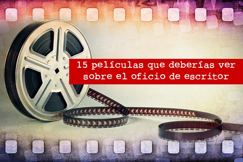 15 películas que deberías ver sobre el oficio de escritor