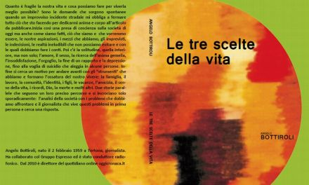 """Arriva in libreria """"Le tre scelte della vita"""" scritto da Angelo Bottiroli"""