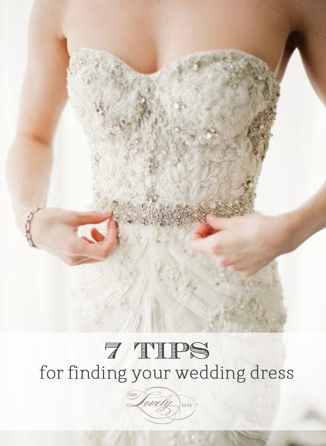 7 tips for finding your wedding dress from oh lovely day