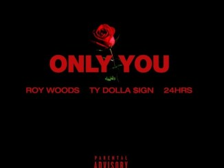 roy-woods-only-you-full-ohsodj
