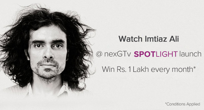Spotlight with Imtiaz Ali on NexGTv