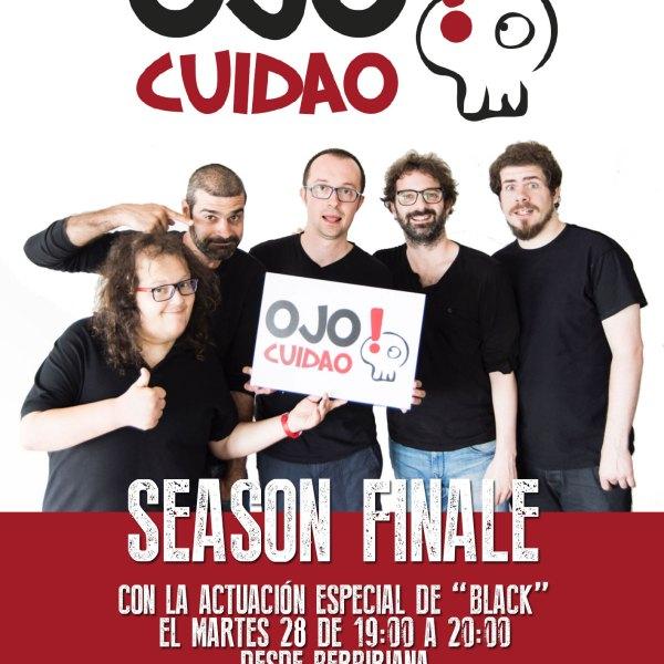 Ven a la Season Finale de Ojo cuidao!