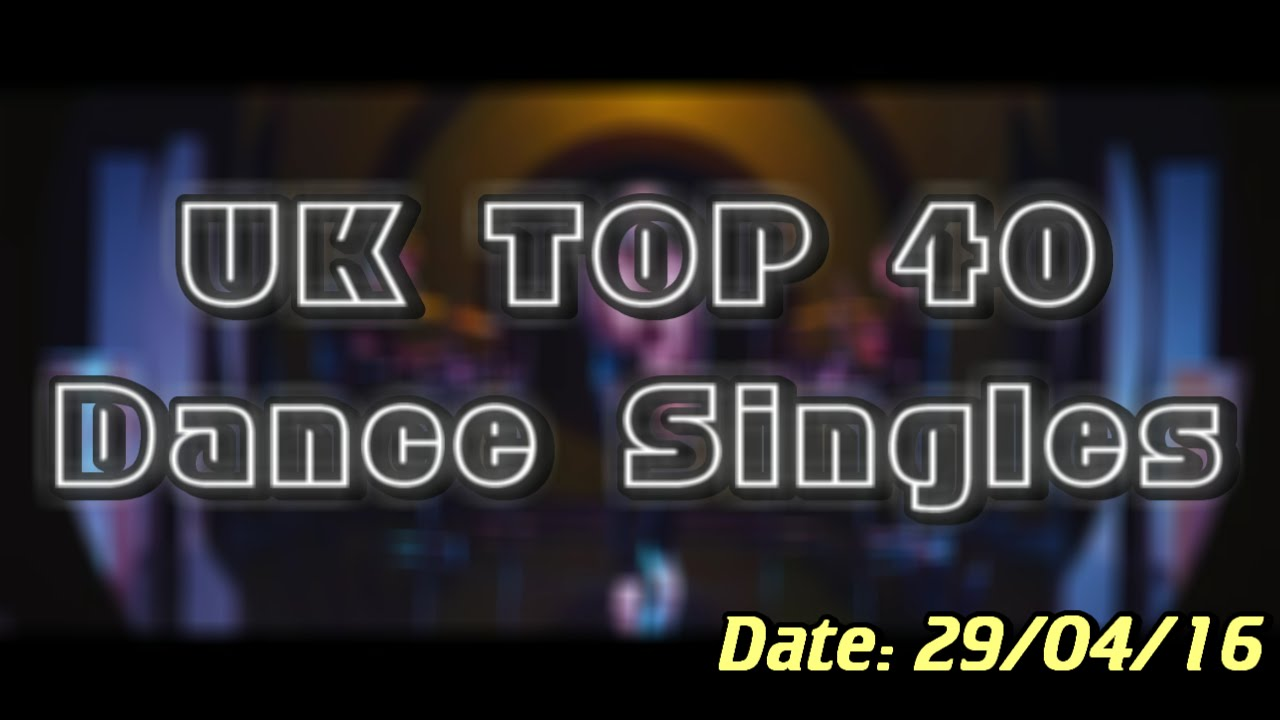 UK Dance Chart TOP 40 (29/04/2016)