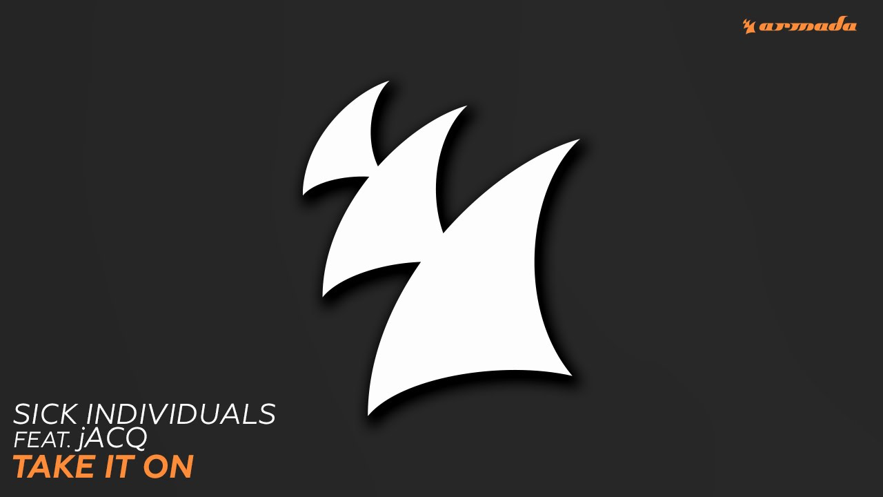 SICK INDIVIDUALS feat. jACQ – Take It On (Extended Mix)