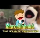 marcelinhôke – Esse cara sou eu
