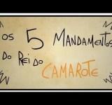Os 5 mandamentos do Rei do Camarote