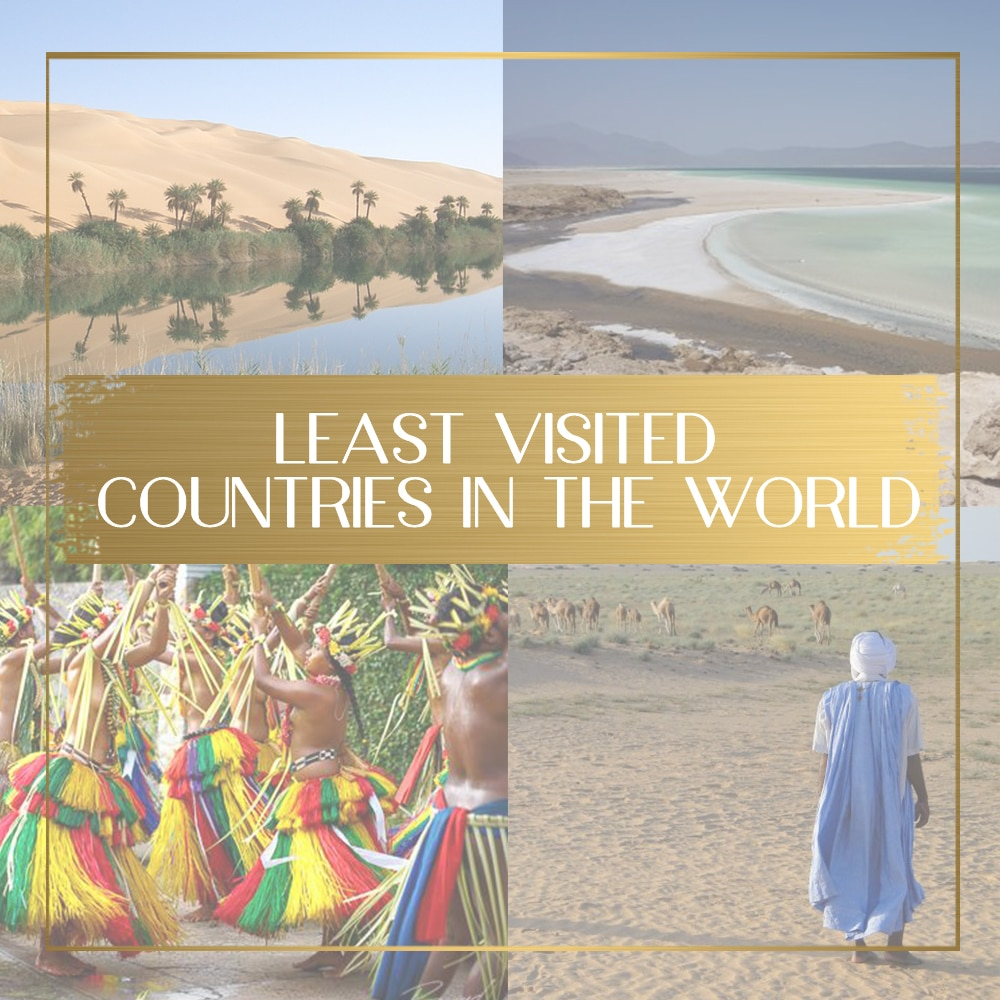 A comprehensive list of the world's least visited countries | Once In A Lifetime Journey www.onceinalifetimejourney.com