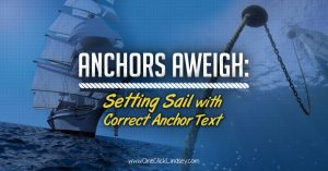 Setting Sail with Correct Anchor Text
