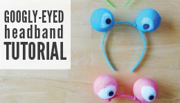 googley-eyed headband tutorial