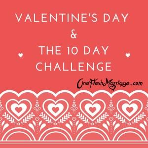 Valentine'sDay&The 10 Day Challenge (1)