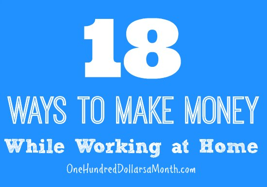 Income Earning Ideas to Make Money While Working at Home