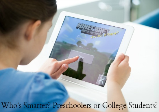 Who is Smarter  Preschoolers or College Students